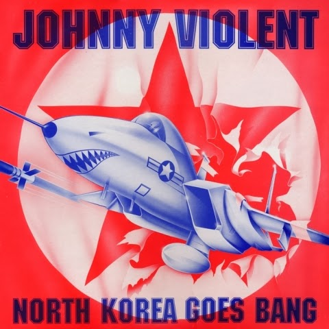 Johnny_Violent_-_North_Korea_Goes_Bang