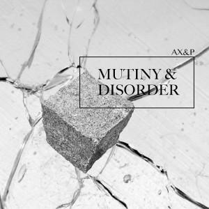AX&P002_AX&P_Mutiny_&_Disorder_Cover_Artwork_Web