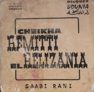 Cheikha Remitti, the Mother of Rai, in this early release of Disques Dounia.